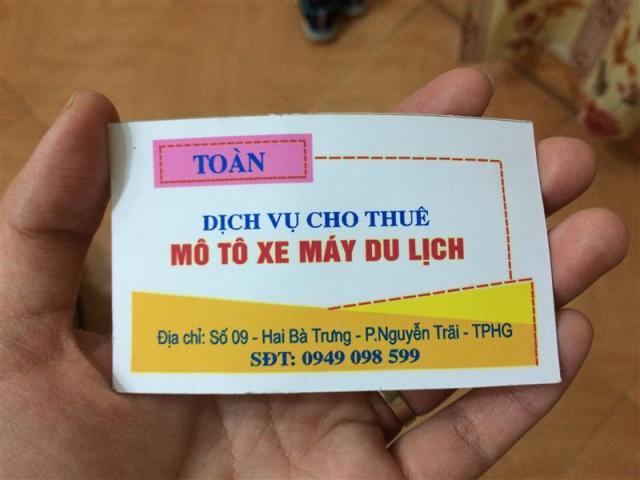 Chỗ thuê xe máy của chị Mến. Đc: 9 Hai Bà Trưng. Tên tiệm là Toàn. Khi gọi đến số 0949 098 599 thì gặp chị Mến nha